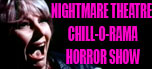 Nightmare Theatre Late-Night Chillorama Show