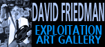 David Friedman Exploitation Art Gallery