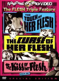 TOUCH OF HER FLESH / CURSE OF HER FLESH / KISS OF HER FLESH - Special Edition DVD