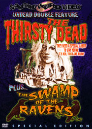 THIRSTY DEAD / SWAMP OF THE RAVENS - Special Edition DVD