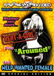 RENT-A-GIRL / AROUSED / HELP WANTED FEMALE - Special Edition DVD