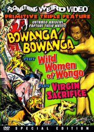 BOWANGA BOWANGA / WILD WOMEN OF WONGO / VIRGIN SACRIFICE - Special Edition DVD