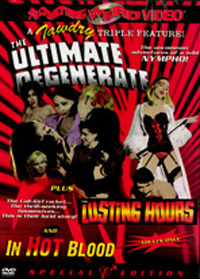 ULTIMATE DEGENERATE, THE / LUSTING HOURS / IN HOT BLOOD - Special Edition DVD