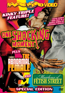 ONE SHOCKING MOMENT / ABNORMAL FEMALE / MAIDENS OF FETISH STREET - Special Edition DVD