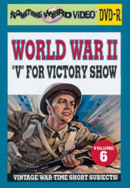 WWII V FOR VICTORY SHOW VOL 06 - DVD-R