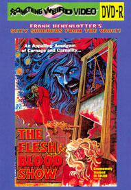 FLESH AND BLOOD SHOW, THE - DVD-R