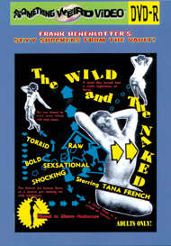 WILD AND THE NAKED - DVD-R