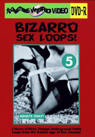 BIZARRO SEX LOOPS VOL 05 - DVD-R