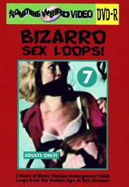 BIZARRO SEX LOOPS VOL 07 - DVD-R