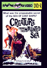 CREATURE FROM THE HAUNTED SEA, THE - DVD-R