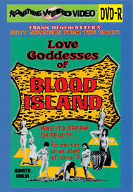 LOVE GODDESSES OF BLOOD ISLAND - DVD-R