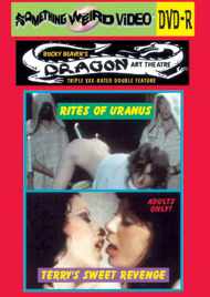 DRAGON ART THEATRE DOUBLE FEATURE VOL 002: RITES OF URANUS / TERRI'S SWEET REVENGE - DVD-R
