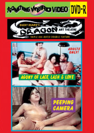DRAGON ART THEATRE DOUBLE FEATURE VOL 014: AGONY OF LACE, LASH AND LOVE / PEEPING CAMERA - DVD-R