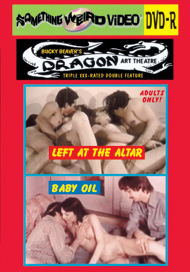 DRAGON ART THEATRE DOUBLE FEATURE VOL 015: LEFT AT THE ALTAR / BABY OIL - DVD-R