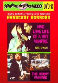 Sexy Shocker Hardcore Horrors Vol 02: MAD LOVE LIFE OF A HOT VAMPIRE / HORNY VAMPIRE - DVD-R