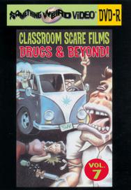 CLASSROOM SCARE FILMS VOL 07: DRUGS AND BEYOND - DVD-R