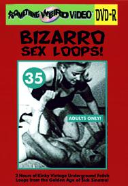 BIZARRO SEX LOOPS VOL 35 - DVD-R