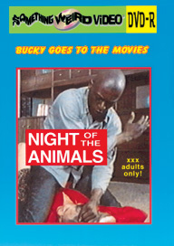 BUCKY BEAVER'S STAGS LOOPS AND PEEPS VOL 085: NIGHT OF THE ANIMALS - DVD-R