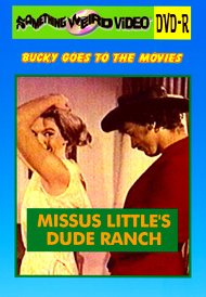 BUCKY BEAVER'S STAGS LOOPS AND PEEPS VOL 120: MISSUS LITTLE'S DUDE RANCH - DVD-R
