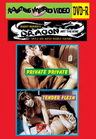 DRAGON ART THEATRE DOUBLE FEATURE VOL 019: PRIVATE PRIVATE / TENDER FLESH - DVD-R