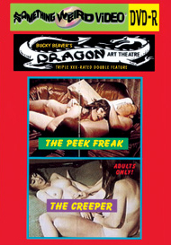 DRAGON ART THEATRE DOUBLE FEATURE VOL 024: THE PEEK FREAK / THE CREEPER - DVD-R