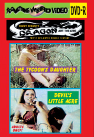 DRAGON ART THEATRE DOUBLE FEATURE VOL 035: DEVIL'S LITTLE ACRE / THE TYCOON'S DAUGHTER - DVD-R