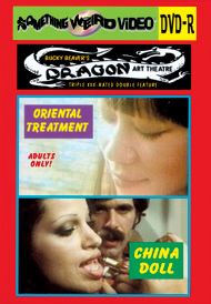 DRAGON ART THEATRE DOUBLE FEATURE VOL 067: CHINA DOLL / ORIENTAL TREATMENT - DVD-R