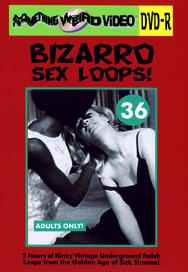 BIZARRO SEX LOOPS VOL 36 - DVD-R