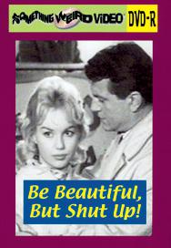 BE BEAUTIFUL, BUT SHUT UP - DVD-R