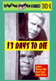 13 DAYS TO DIE - DVD-R
