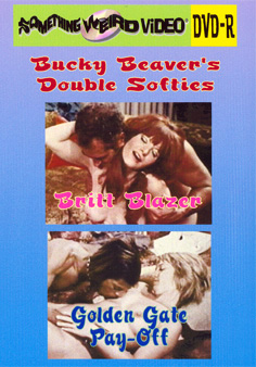 BUCKY BEAVER'S DOUBLE SOFTIES VOL 01 - BRITT BLAZER / GOLDEN GATE PAY-OFF - DVD-R