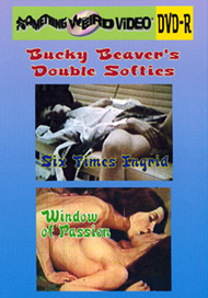 BUCKY BEAVER'S DOUBLE SOFTIES VOL 03 - SIX TIMES INGRID / WINDOW OF PASSION - DVD-R