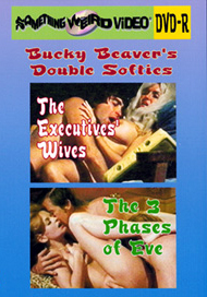BUCKY BEAVER'S DOUBLE SOFTIES VOL 20 - THE EXECUTIVES' WIVES / THE 3 PHASES OF EVE - DVD-R