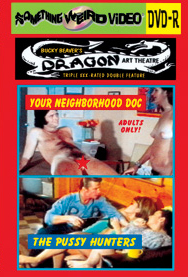 DRAGON ART THEATRE DOUBLE FEATURE VOL 141: YOUR NEIGHBORHOOD DOC / THE PUSSY HUNTERS - DVD-R
