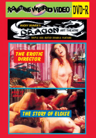 DRAGON ART THEATRE DOUBLE FEATURE VOL 163: THE EROTIC DIRECTOR / STORY OF ELOISE - DVD-R