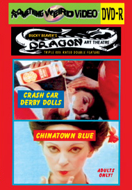 DRAGON ART THEATRE DOUBLE FEATURE VOL 177: CRASH CAR DERBY DOLLS / CHINATOWN BLUE - DVD-R