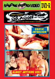 DRAGON ART THEATRE DOUBLE FEATURE VOL 189: EROTIC INTRUSION / ALMOST ANYTHING GOES - DVD-R