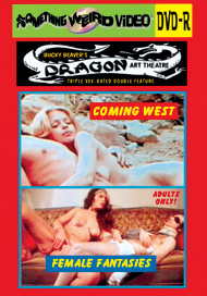 DRAGON ART THEATRE DOUBLE FEATURE VOL 191: COMING WEST  / FEMALE FANTASIES - DVD-R