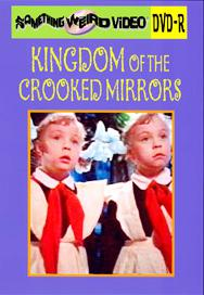 KINGDOM OF THE CROOKED MIRRORS - DVD-R