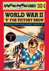 WWII V FOR VICTORY SHOW VOL 07 - DVD-R