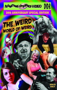 WEIRD WORLD OF WEIRD, THE - 20TH ANNIVERSARY SPECIAL EDITION - DVD-R