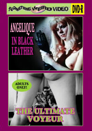 ANGELIQUE IN BLACK LEATHER / ULTIMATE VOYEUR - DVD-R