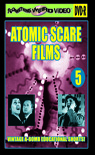 ATOMIC SCARE FILMS VOL 5 - DVD-R