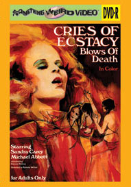 CRIES OF ECSTASY, BLOWS OF DEATH - DVD-R