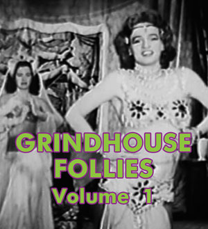 GRINDHOUSE FOLLIES VOL 01 - Download