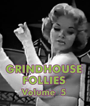 GRINDHOUSE FOLLIES VOL 05 - Download