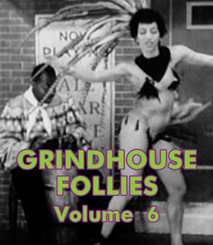 GRINDHOUSE FOLLIES VOL 06 - Download
