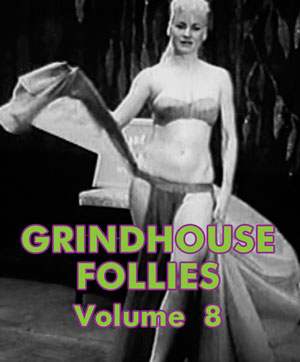 GRINDHOUSE FOLLIES VOL 08 - Download