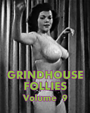 GRINDHOUSE FOLLIES VOL 09 - Download