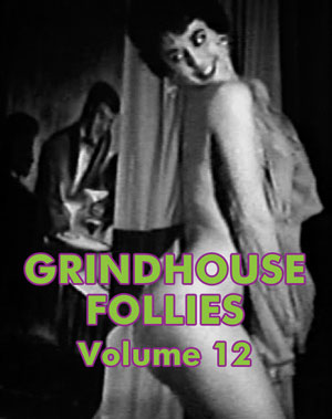 GRINDHOUSE FOLLIES VOL 12 - Download
